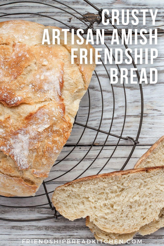 Crusty Chewy Artisan Amish Friendship Bread