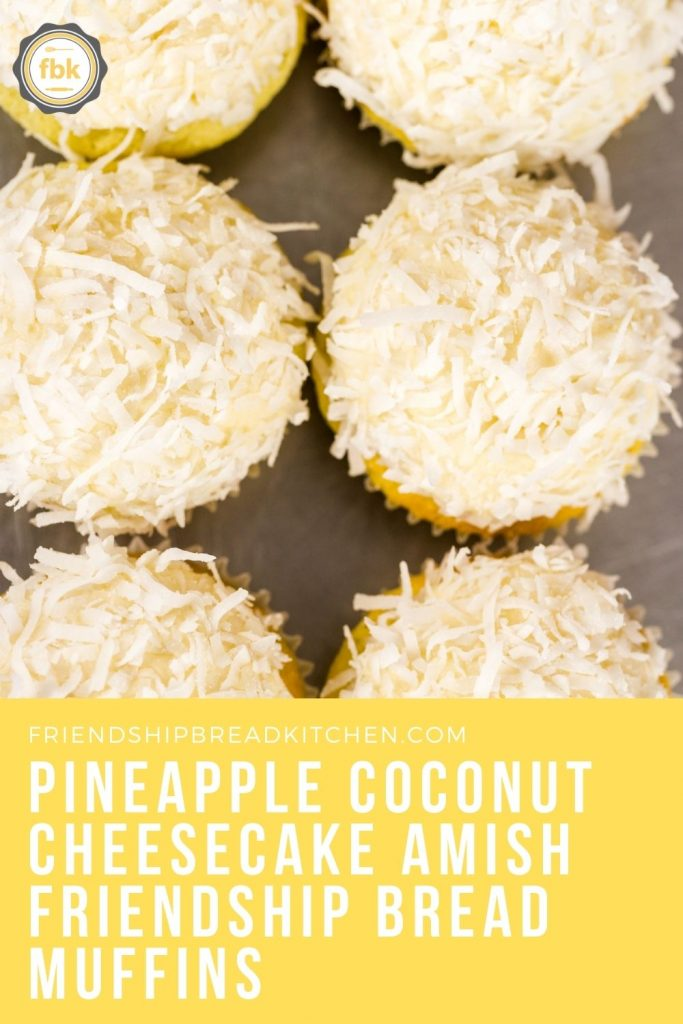 Pineapple Coconut Cheesecake Amish Friendship Bread Muffins copy