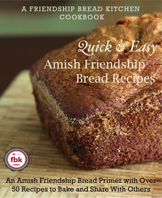 Get the Friendship Bread Kitchen Cookbook