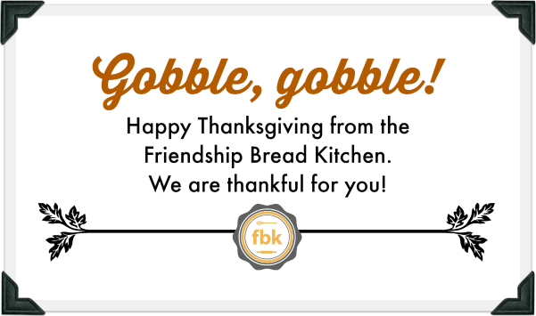 Thank you for being you! ♥ friendshipbreadkitchen.com