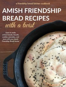 Amish Friendship Bread Recipes With a Twist