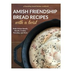 Amish Friendship Bread Recipes With a Twist | friendshipbreadkitchen.com