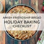 The Ultimate Amish Friendship Bread Holiday Baking Checklist