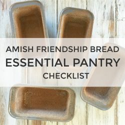 The Amish Friendship Bread Pantry Checklist