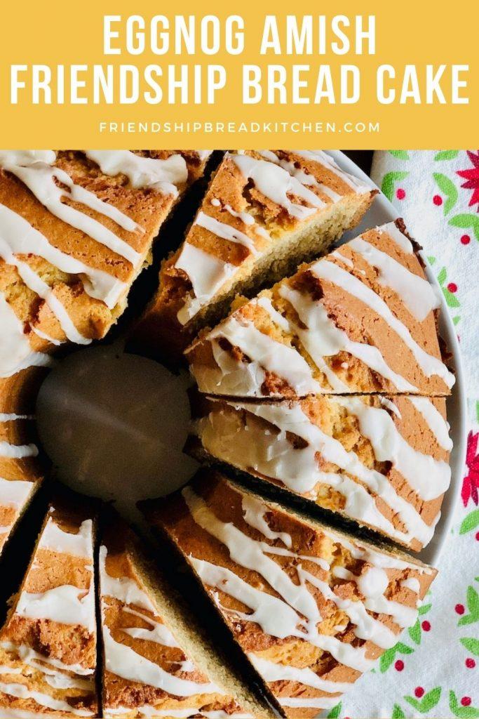 Eggnog Amish Friendship Bread Cake