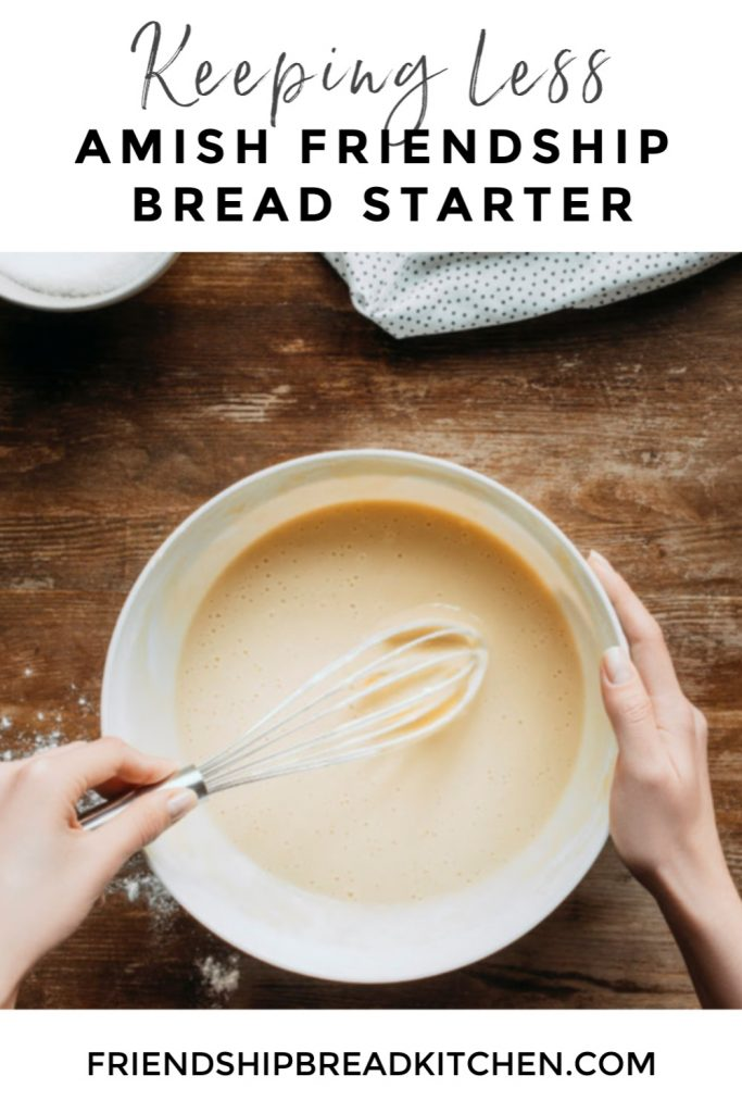 Keep less Amish Friendship Bread starter