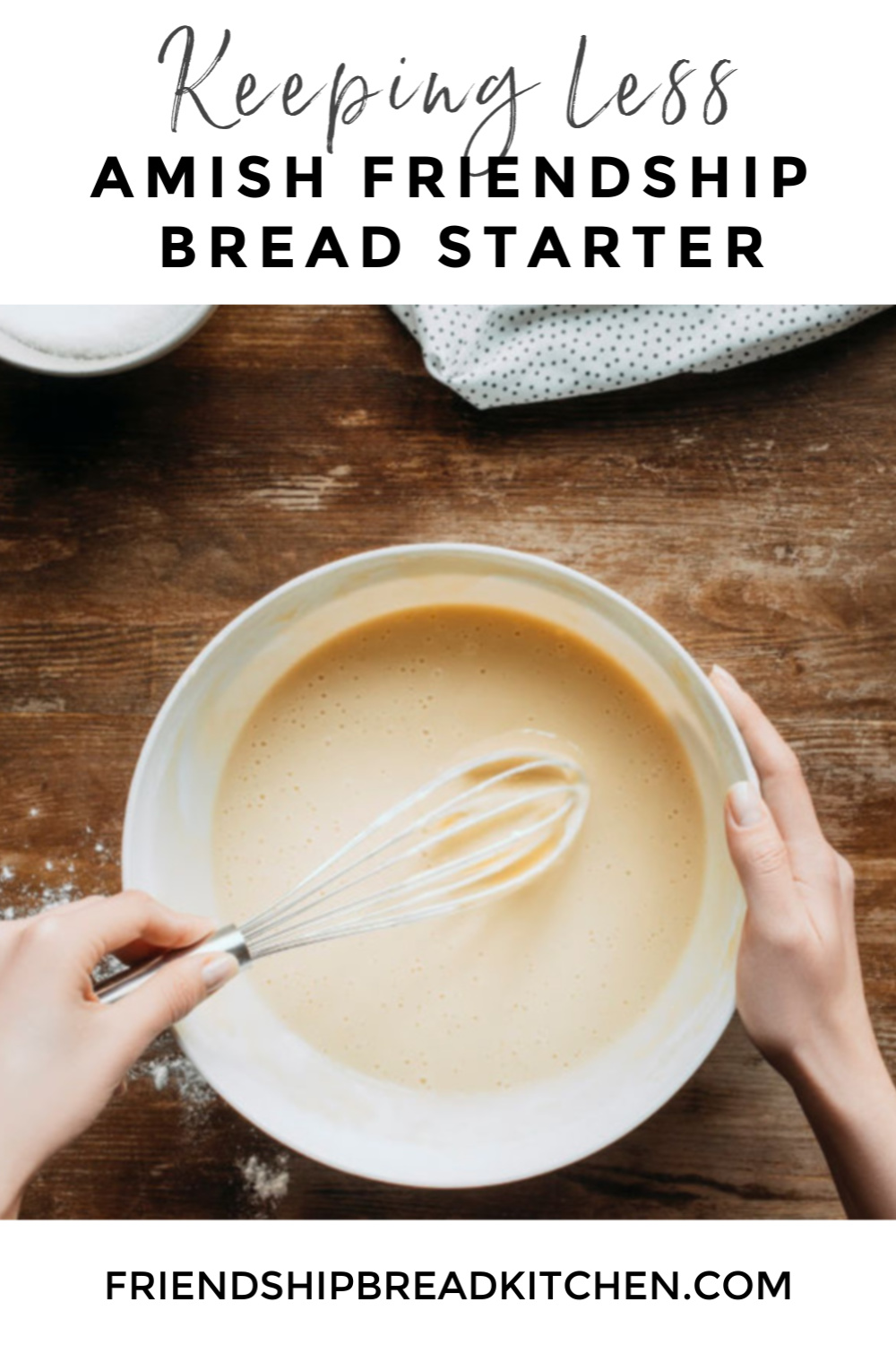 Tutorial - Keeping a Smaller Amish Friendship Bread Starter