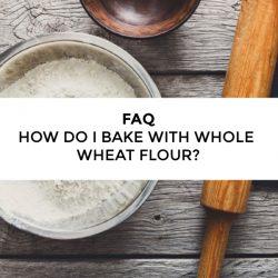 FAQ – Can I substitute whole wheat flour for all-purpose white flour?