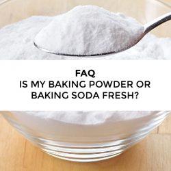 FAQ – Is my baking powder or baking soda fresh?